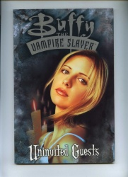 Buffy The Vampire Slayer Uninvited Guests TPB - Titan Books 1999 - VFN/NM