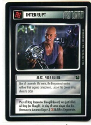 Star Trek CCG First Contact - Decipher 1997 - Alas, Poor Queen - Interrupts - Rare - BB